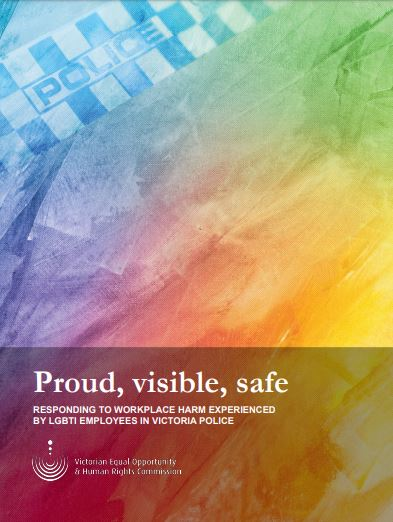 Proud, visible, safe, a report examining the experiences of LGBTIQ employees at Victoria Police