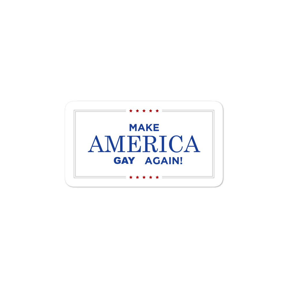 Make America Gay Again Bubble-free stickers